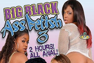 Big Black Ass Fetish #3 - Full DVD