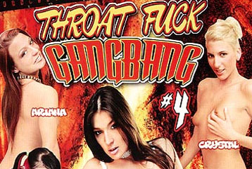 Throat Fuck GangBang 4 - Full DVD