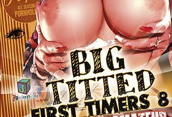 Big Titted First Timers 08 - Full Movie