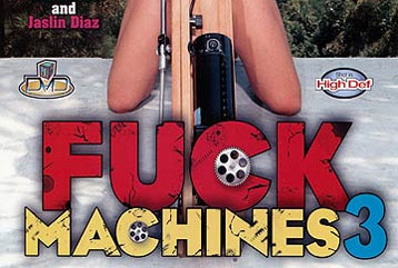 Fuck Machines 3 - Full DVD