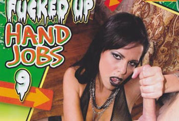 Fucked Up Hand Jobs 09 - (Full Movie)