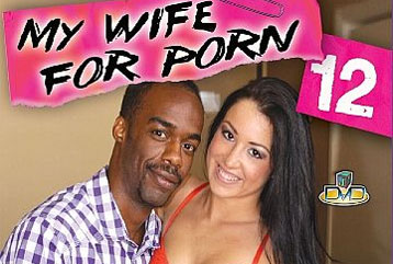 My Wife For Porn #12 - Full DVD