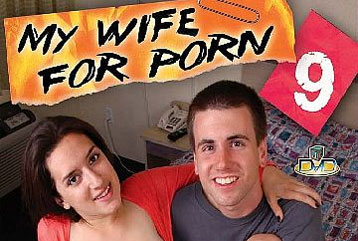 My Wife For Porn #09 - Full DVD