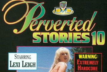 Perverted Stories #10 - Full DVD