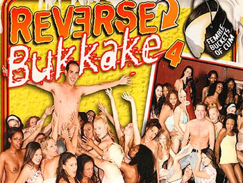 Reverse Bukkake 04 - Full Movie