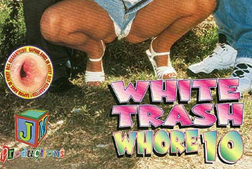 White Trash Whore #10 - Full DVD