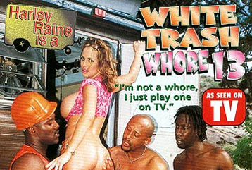 White Trash Whore #13 - Full DVD