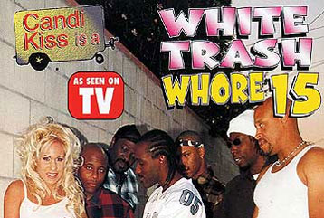 White Trash Whore #15 - Full DVD
