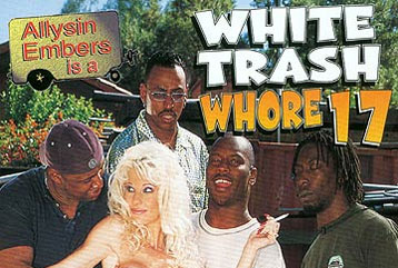 White Trash Whore #17 - Full DVD
