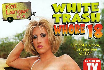 White Trash Whore #18 - Full DVD