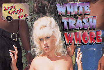 White Trash Whore #01 - Full DVD