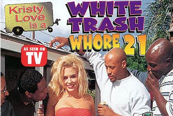 White Trash Whore #21 - Full DVD