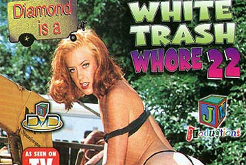 White Trash Whore #22 - Full DVD