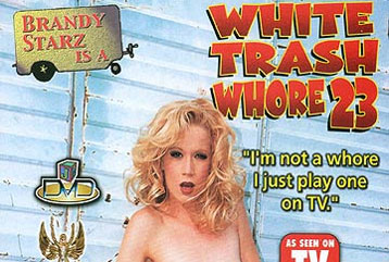 White Trash Whore #23 - Full DVD