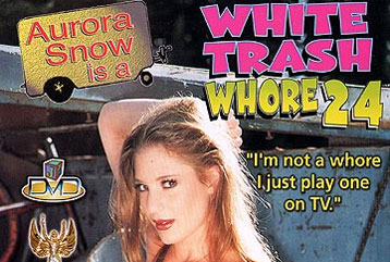 White Trash Whore #24 - Full DVD
