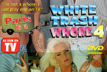 White Trash Whore #04 - Full DVD