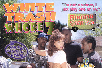 White Trash Whore #07 - Full DVD