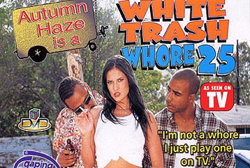 White Trash Whore #25 - Full DVD