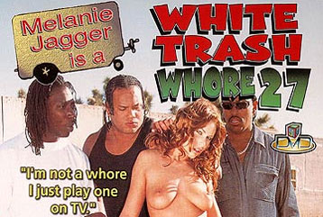 White Trash Whore #27 - Full DVD