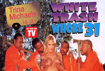 White Trash Whore #31 - Full DVD
