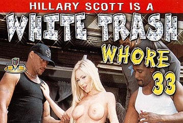White Trash Whore #33 - Full DVD