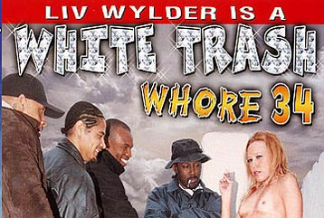 White Trash Whore #34 - Full DVD