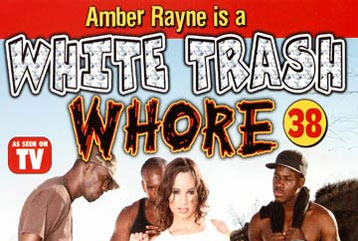 White Trash Whore #38 - Full DVD