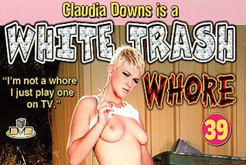 White Trash Whore #39 - Full DVD